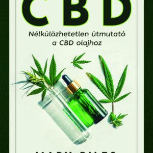 CBD – Nélkülözhetetlen útmutató a CBD olajhoz